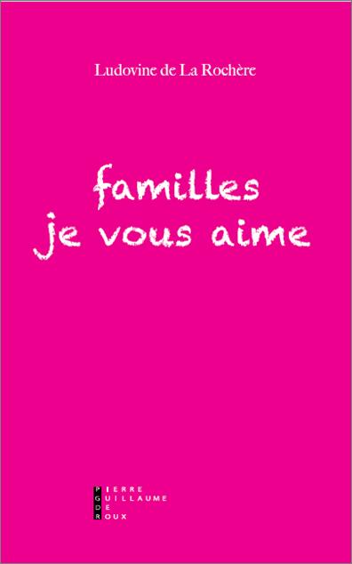 """Image - Famille Chrétienne : """"Familles je vous aime"""""""