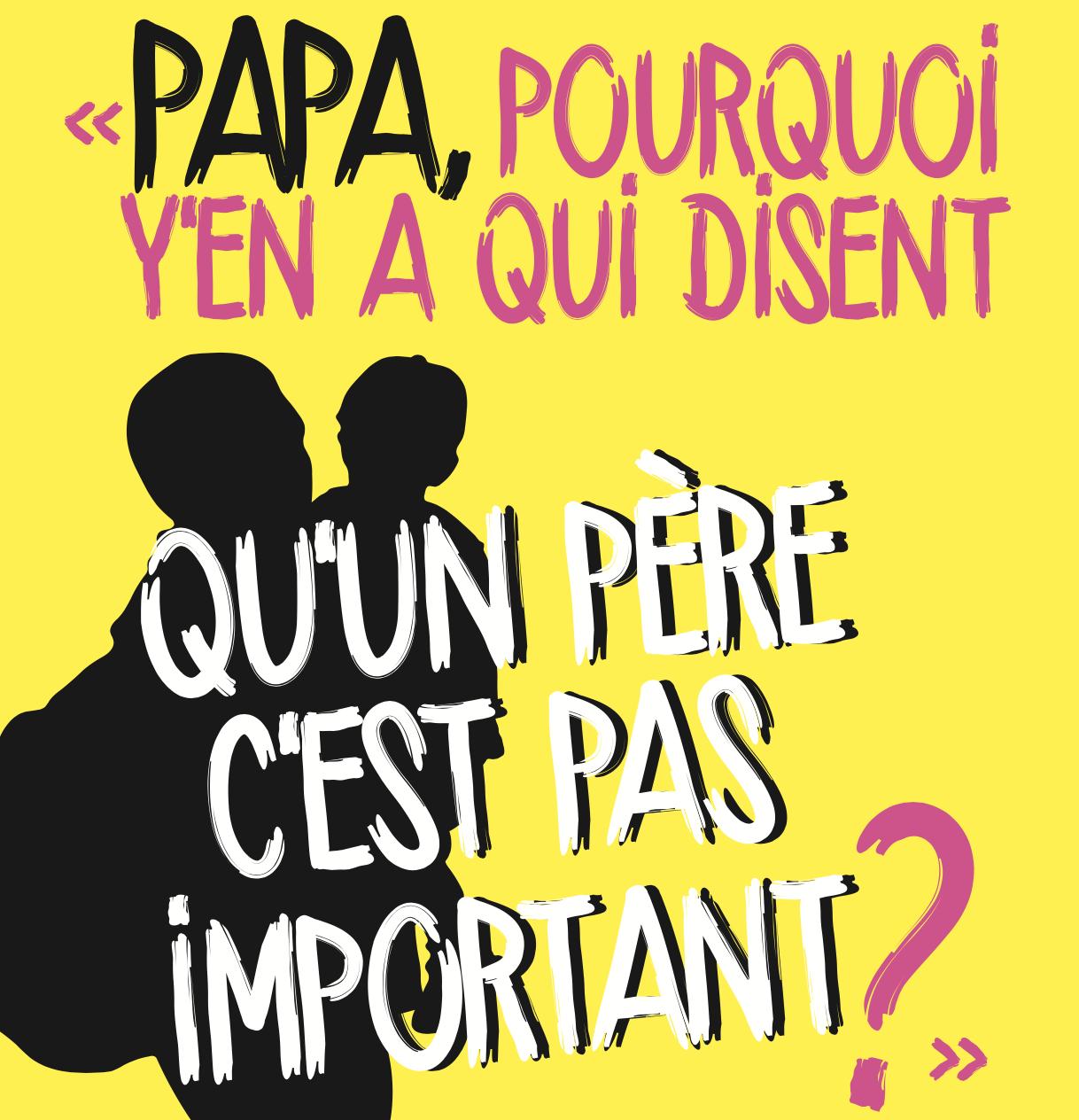 Image - « Papa, pourquoi y'en a qui disent  qu'un père c'est pas important ? »
